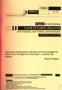 Paper[s] for the Workshop Land in Latin America, New Context, New Claims, New Concepts
