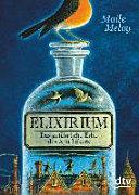 Elixirium. Das gefährliche Erbe des Apothekers