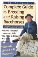 Joe Taylor s Complete Guide to Breeding and Raising Racehorses