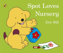 Spot Loves Nursery