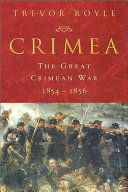 Crimea: The Great Crimean War, 1854-1856
