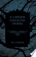 E  F  Benson Collected Stories