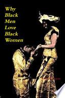 Why Black Men Love Black Women