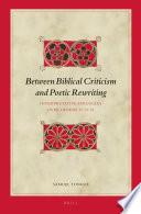 Between Biblical Criticism and Poetic Rewriting