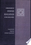 A Bibliography of Jewish Education in the United States
