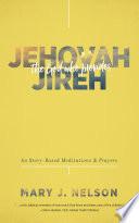 Jehovah Jireh  The God Who Provides