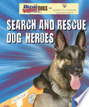 Search and Rescue Dog Heroes