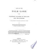 Notes on the Folk lore of the Northern Counties of England and the Borders Book PDF