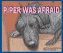 Piper Was Afraid