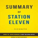 Station Eleven: by Emily St. John Mandel | Summary & Analysis