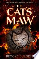 THE CAT S MAW
