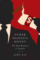 Other people's money : the real business of finance