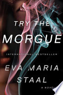 Try The Morgue A Novel