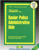 Senior Police Administrative Aide  Test Preparation Study Guide