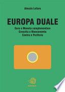 Europa Duale Euro e Moneta complementare Crescita e Bioeconomia Centro e Periferia