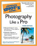 The Complete Idiot s Guide to Photography Like a Pro
