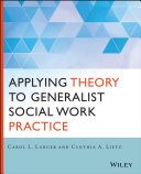 Applying Theory to Generalist Social Work Practice Applying Theory To Generalist Social Work
