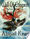 Wall Of Conquest The Princess Maura Tales Book 4 An Epic Fantasy Series