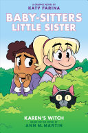 Karen S Witch Baby Sitters Little Sister Graphic Novel 1 A Graphix Book