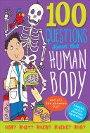 100 Questions about the Human Body: And All the Answers Too!