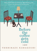 Before the Coffee Gets Cold: A Novel