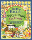 Fix It and Forget It Slow Cooker Vegetarian Cookbook