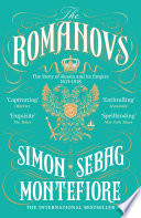 The Romanovs : ruling a sixth of the world's surface. how...