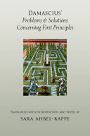 Damascius' Problems and Solutions Concerning First Principles