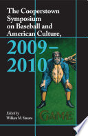 The Cooperstown Symposium on Baseball and American Culture  2009 2010