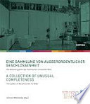 Eine Sammlung von außerordentlicher Geschlossenheit/A Collection of Unusual Completeness