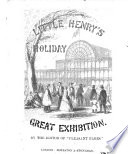 Little Henry's Holiday at the Great Exhibition