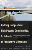 Building Bridges from High Poverty Communities  to Schools  to Productive Citizenship