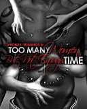 Too Many Women, But Not Enough Time : a winner, you won't be able to put...