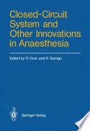 Closed Circuit System and Other Innovations in Anaesthesia