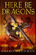 Here Be Dragons: The Welsh Princes Trilogy 1
