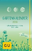 Gartenkalender 2016 - Gärtnern im Rhythmus mit der Natur