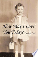 How May I Love You Today