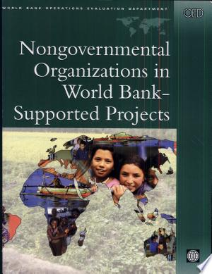 Nongovernmental Organizations in World Bank-supported Projects: A Review - ISBN:9780821344569