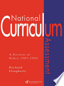National Curriculum Assessment A Review Of Policy 1987-1994