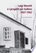 Luigi Moretti e i progetti per Galloro 1937 1942
