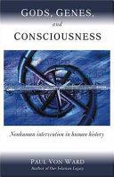 Gods  Genes  and Consciousness