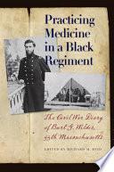 Practicing Medicine In A Black Regiment