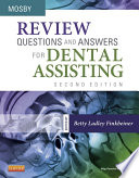 Review Questions and Answers for Dental Assisting   E Book