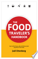 The Food Traveler s Handbook