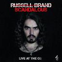 Russell Brand Scandalous