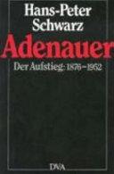 Adenauer  Der Aufstieg  1876 1952