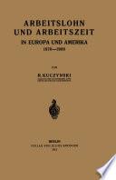 Arbeitslohn und Arbeitszeit in Europa und Amerika 1870–1909