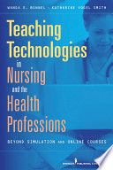 Teaching Technologies in Nursing   the Health Professions