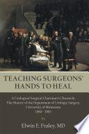 TEACHING SURGEONS    HANDS TO HEAL