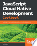 Javascript Cloud Native Development Cookbook